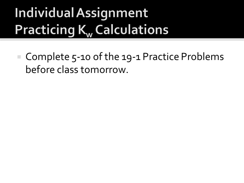 Individual Assignment Practicing Kw Calculations