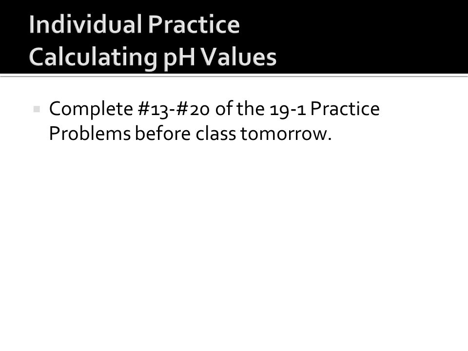 Individual Practice Calculating pH Values