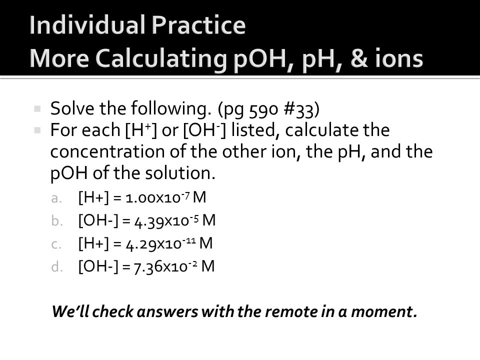 Individual Practice More Calculating pOH, pH, & ions