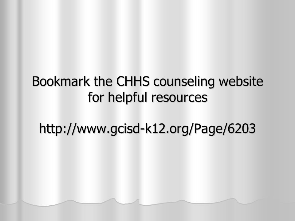 Bookmark the CHHS counseling website for helpful resources http://www