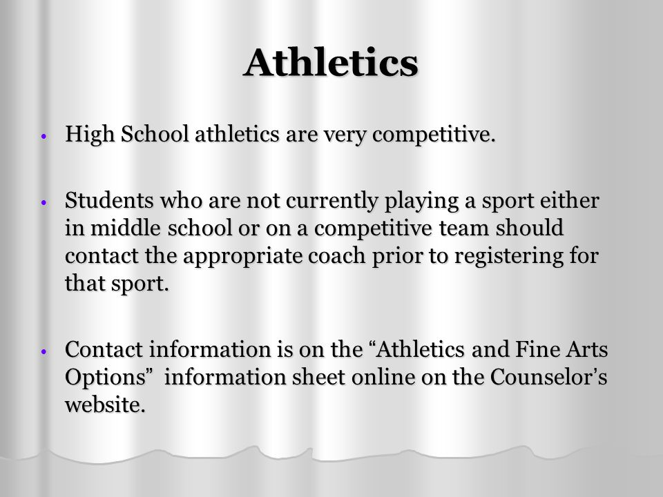 Athletics High School athletics are very competitive.