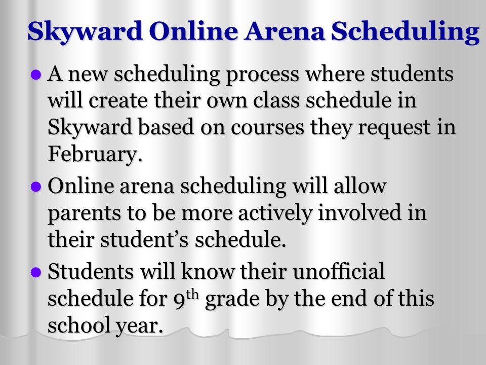 Skyward Online Arena Scheduling