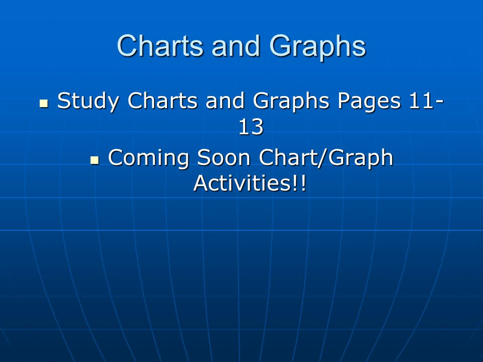 Charts and Graphs Study Charts and Graphs Pages 11-13