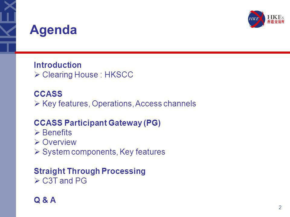 Agenda Introduction Clearing House : HKSCC CCASS