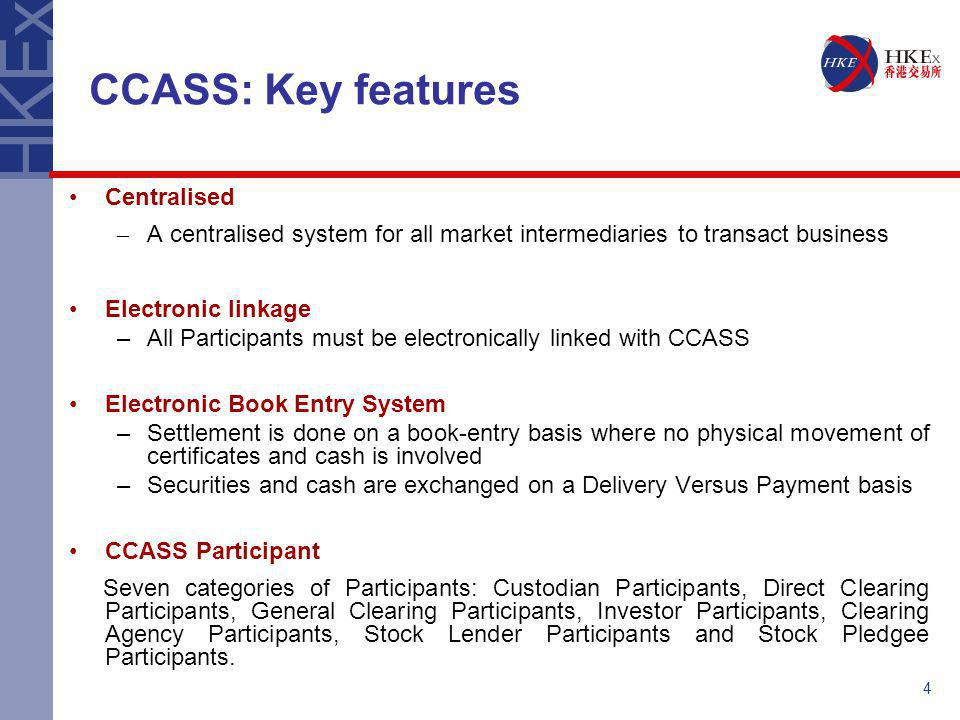 CCASS: Key features Centralised
