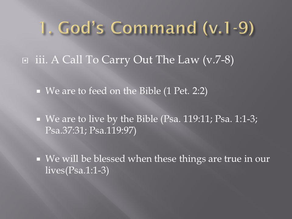 1. God's Command (v.1-9) iii. A Call To Carry Out The Law (v.7-8)