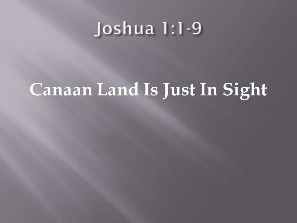 Canaan Land Is Just In Sight