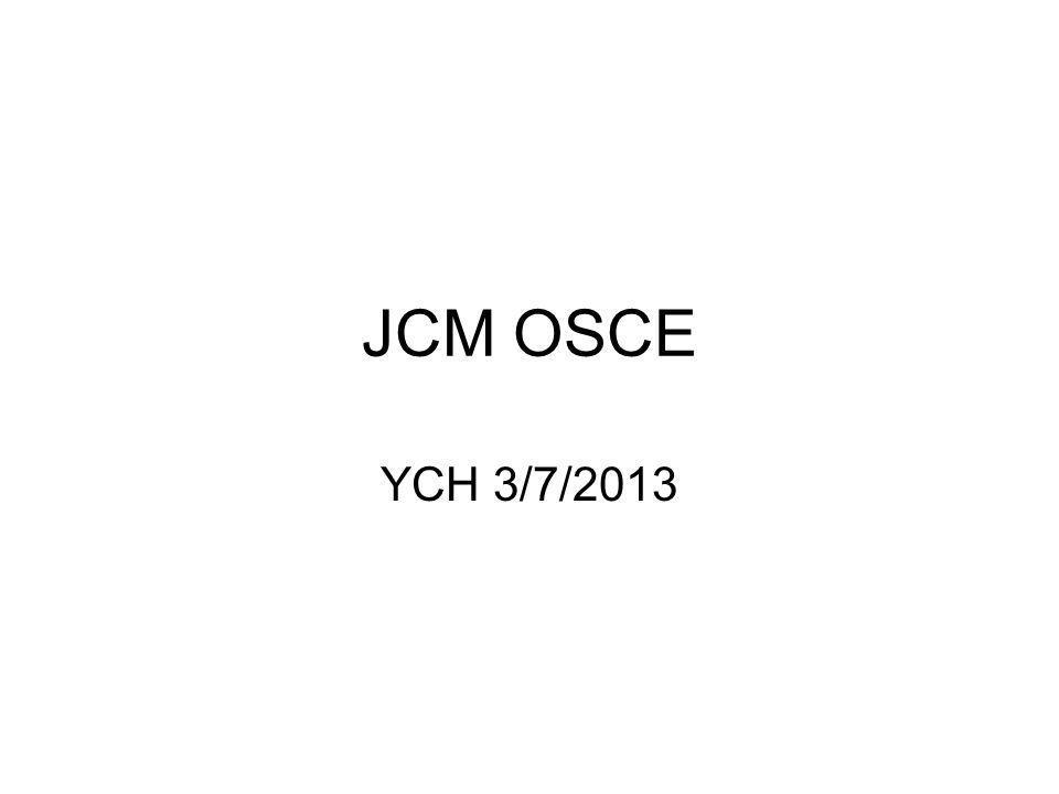 JCM OSCE YCH 3/7/2013
