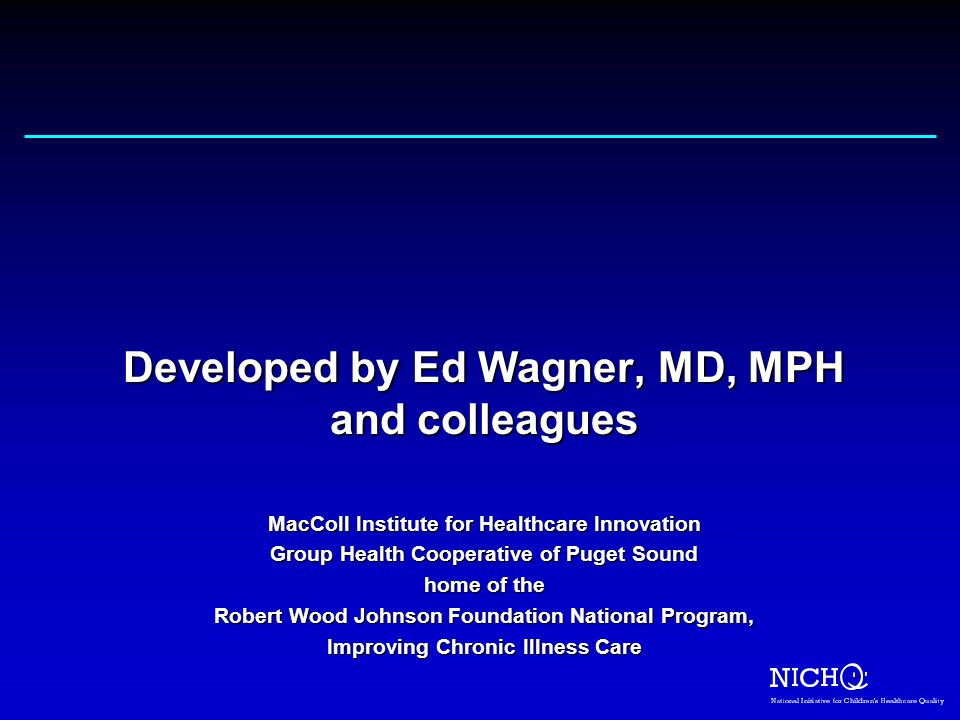 Developed by Ed Wagner, MD, MPH and colleagues