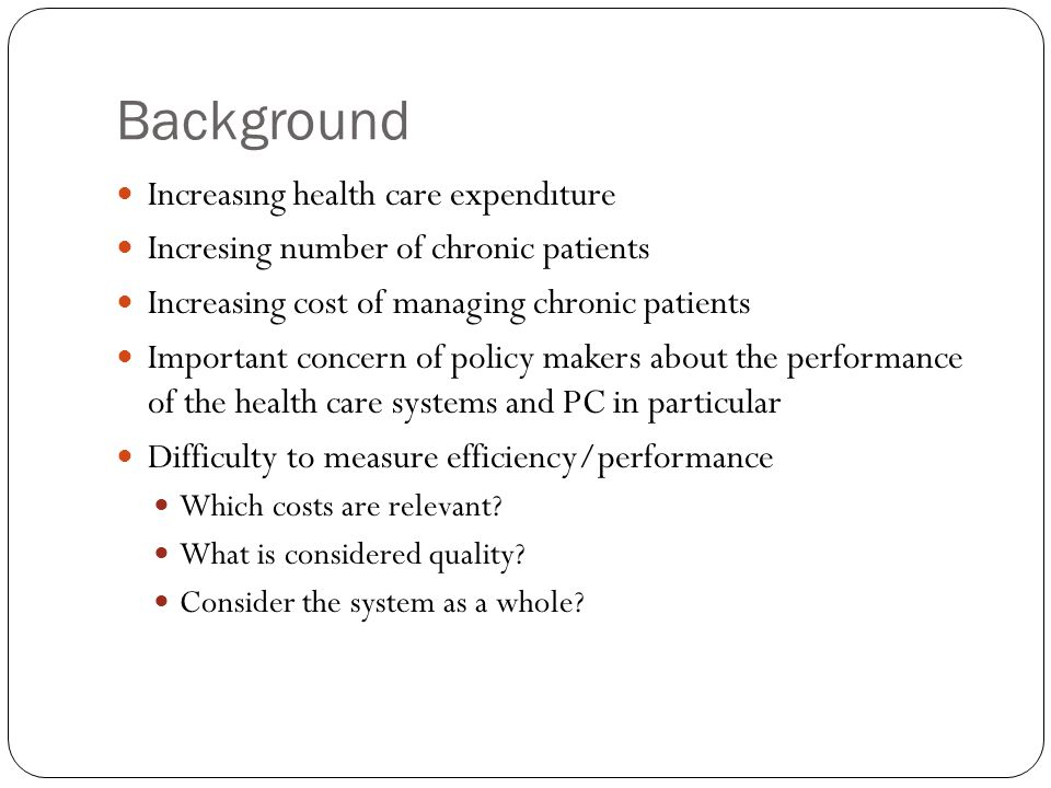 Background Increasıng health care expendıture