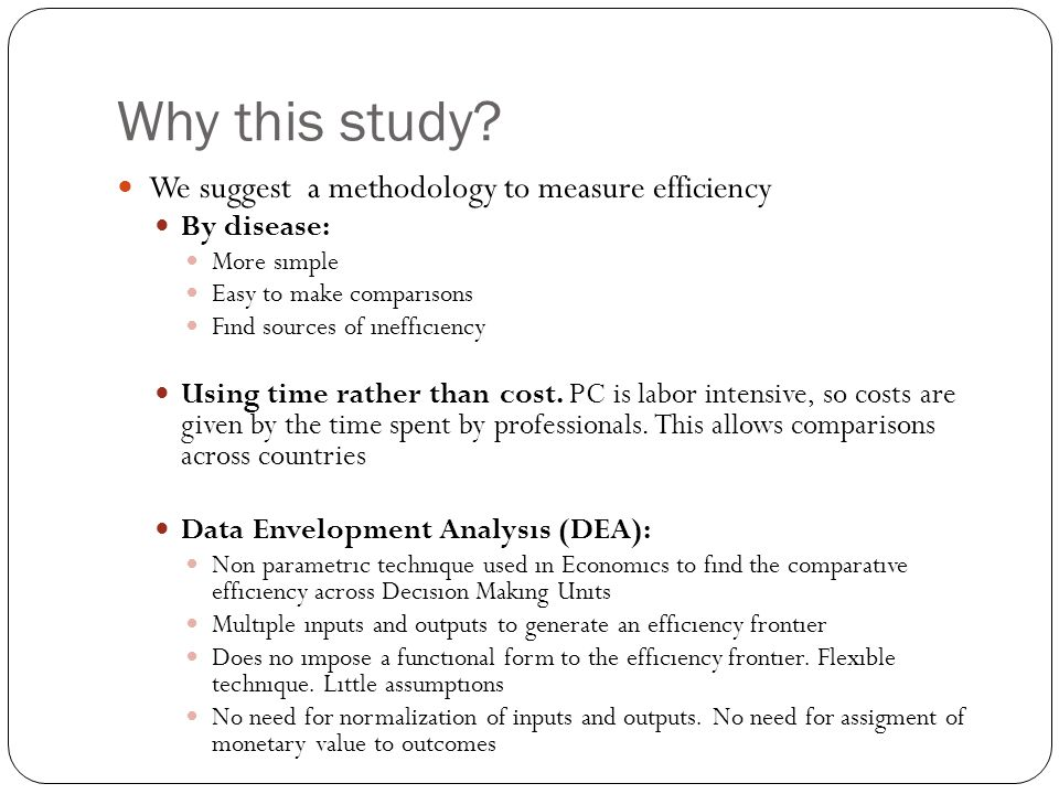 Why this study We suggest a methodology to measure efficiency