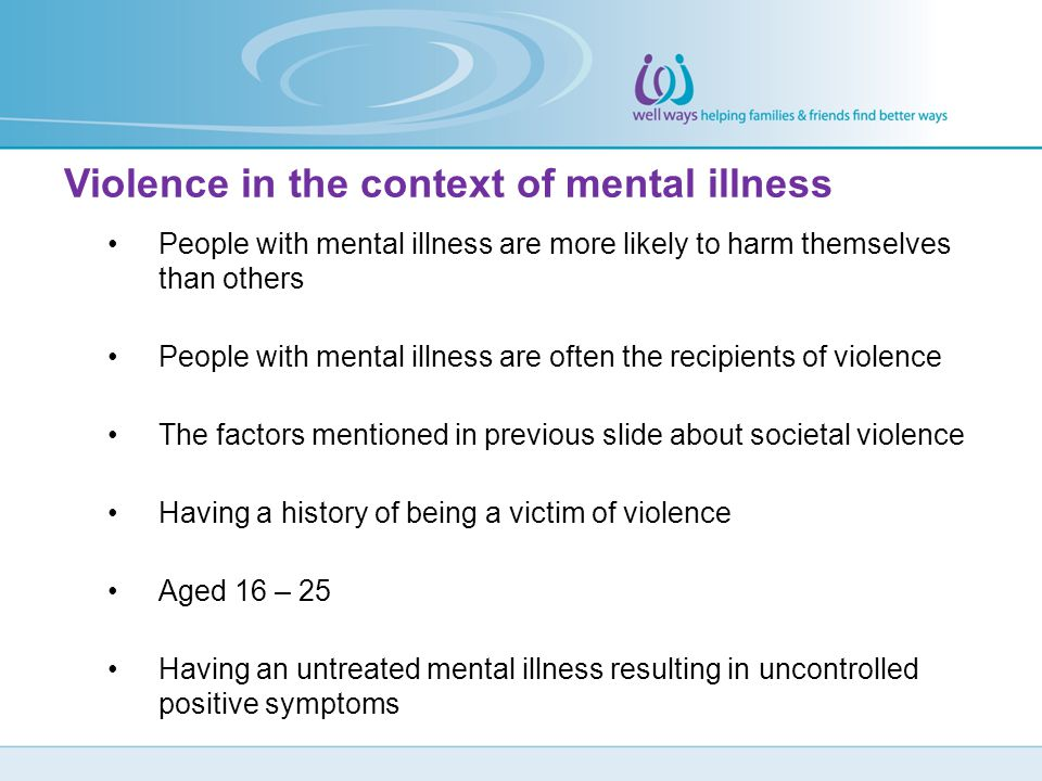 Violence in the context of mental illness