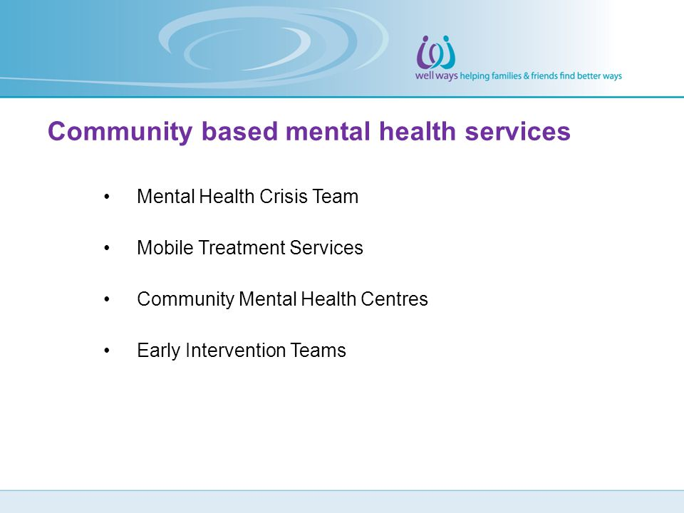 Community based mental health services