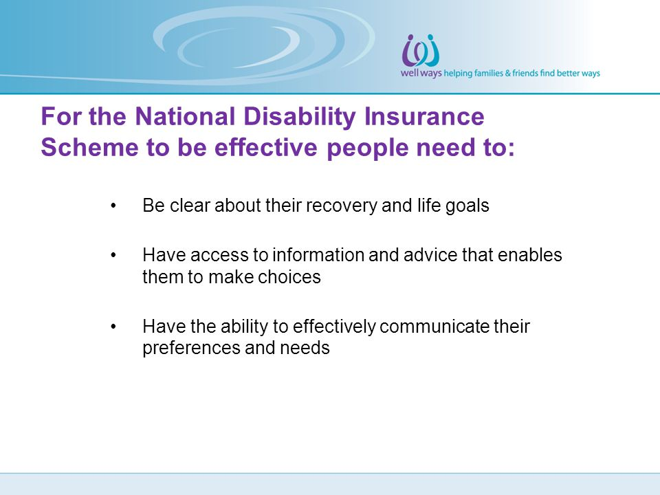 For the National Disability Insurance Scheme to be effective people need to: