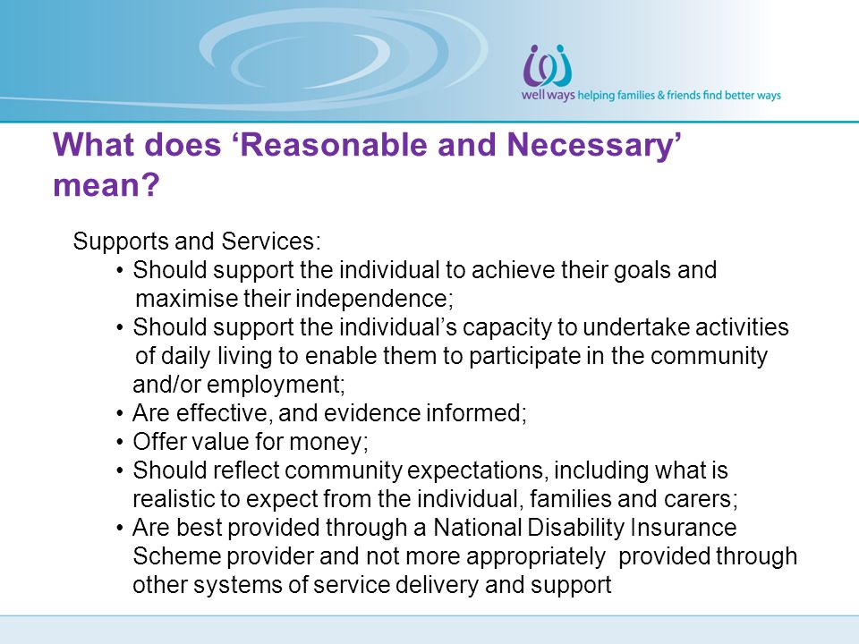 What does 'Reasonable and Necessary' mean