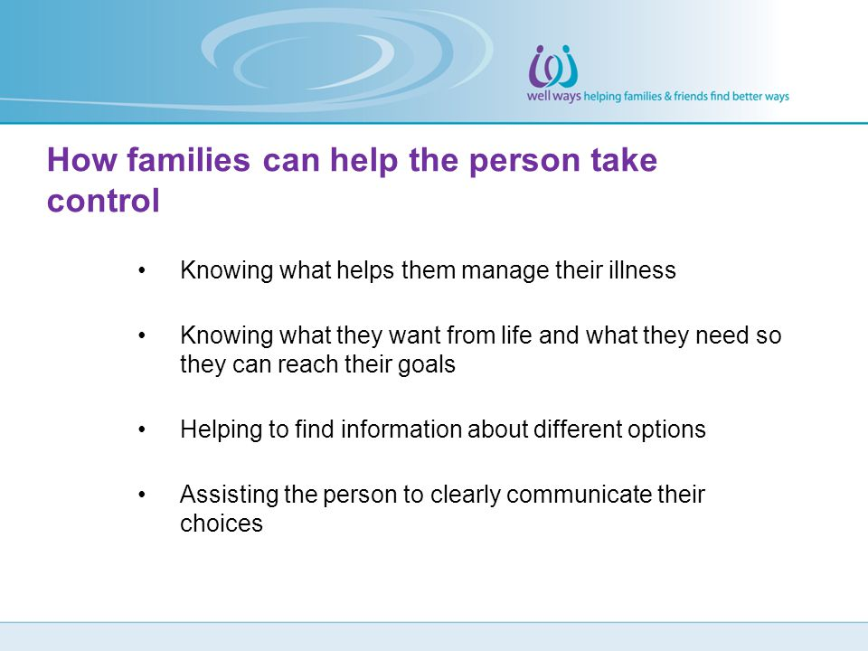 How families can help the person take control