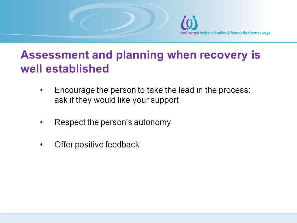 Assessment and planning when recovery is well established