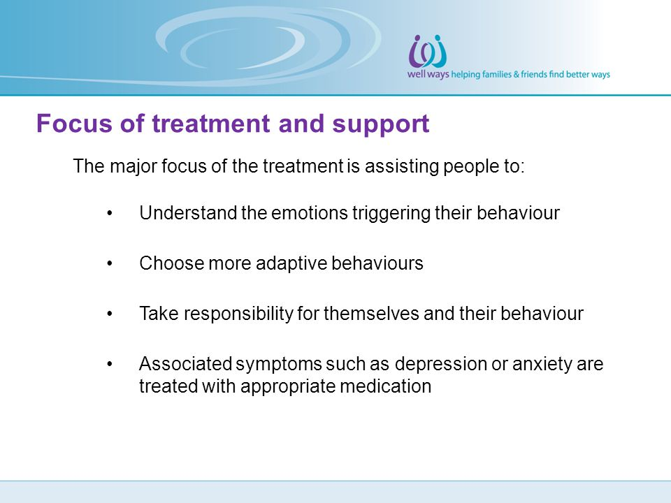 Focus of treatment and support