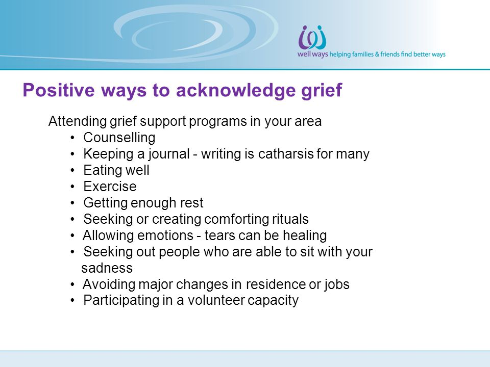 Positive ways to acknowledge grief