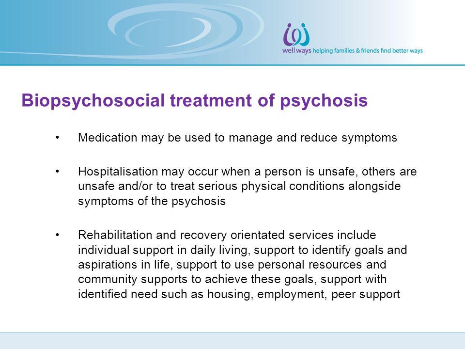 Biopsychosocial treatment of psychosis