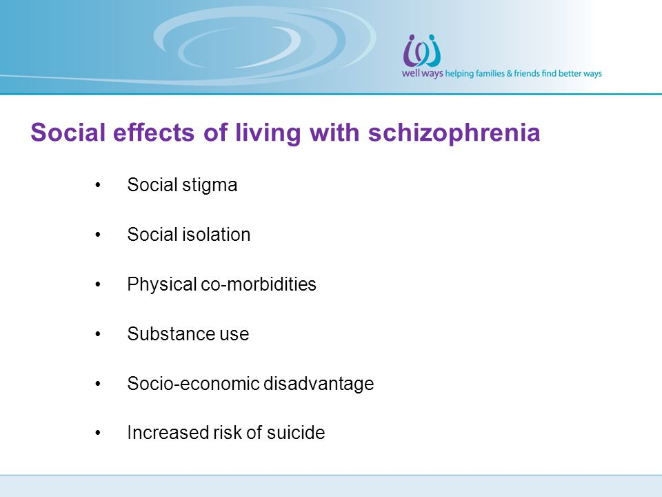Social effects of living with schizophrenia