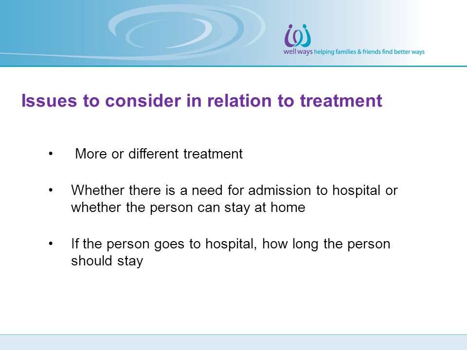 Issues to consider in relation to treatment