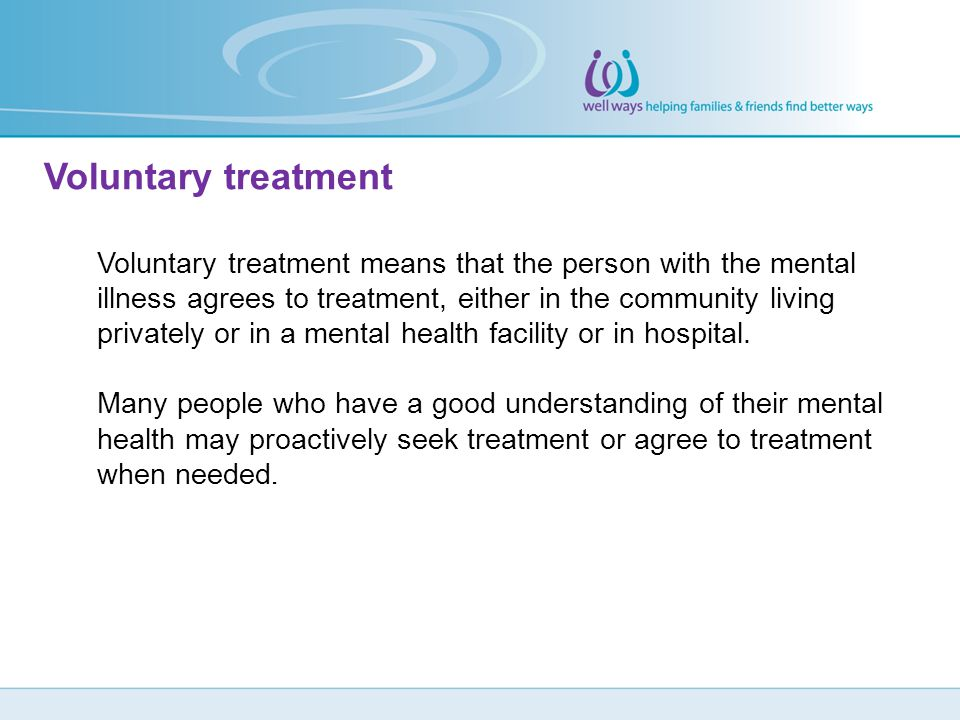 Voluntary treatment
