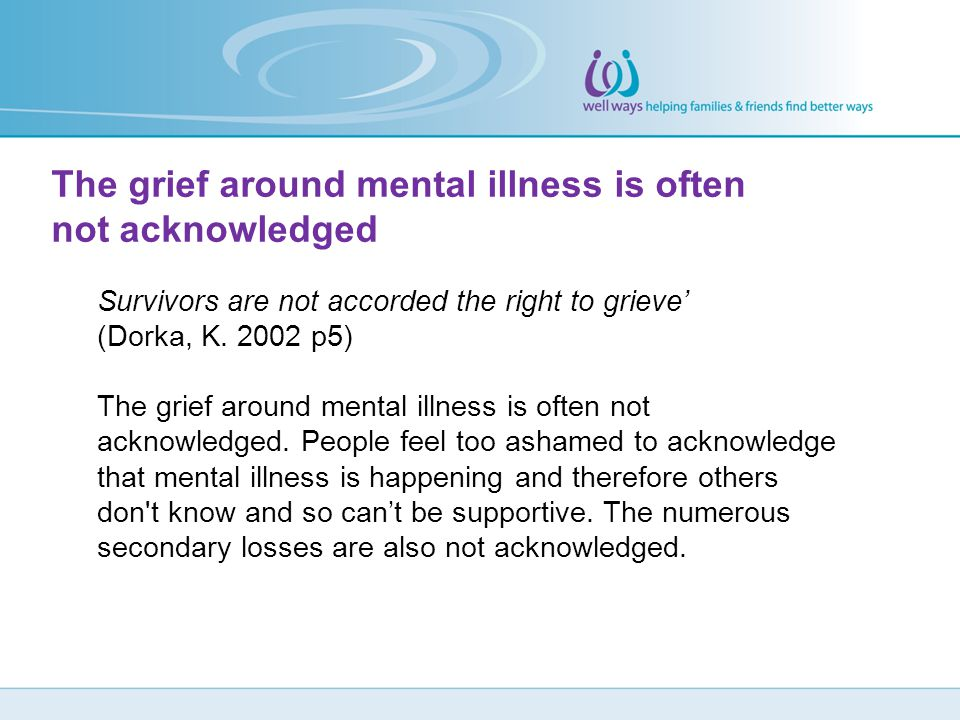 The grief around mental illness is often not acknowledged