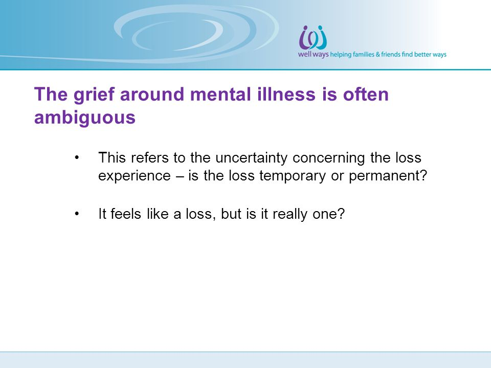 The grief around mental illness is often ambiguous