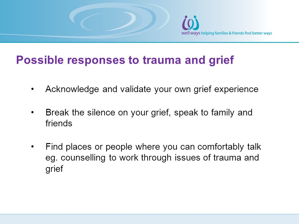Possible responses to trauma and grief
