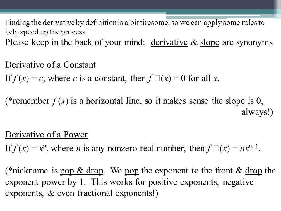 Please keep in the back of your mind: derivative & slope are synonyms