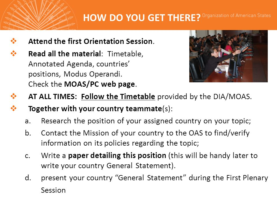 HOW DO YOU GET THERE Attend the first Orientation Session.