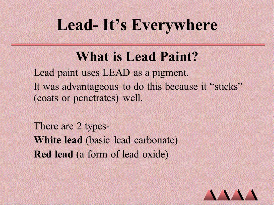 Lead- It's Everywhere What is Lead Paint