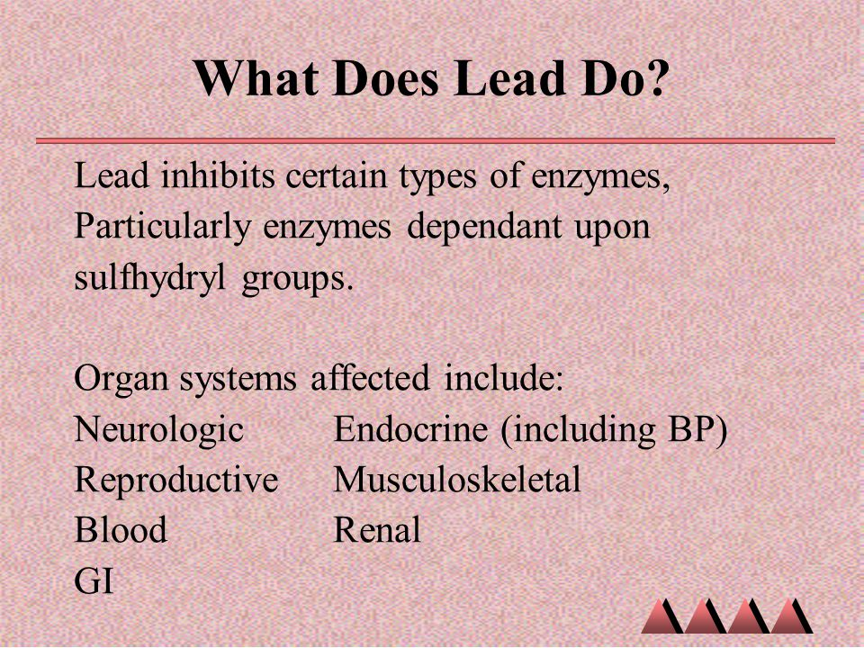 What Does Lead Do Lead inhibits certain types of enzymes,