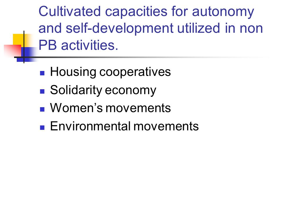 Cultivated capacities for autonomy and self-development utilized in non PB activities.