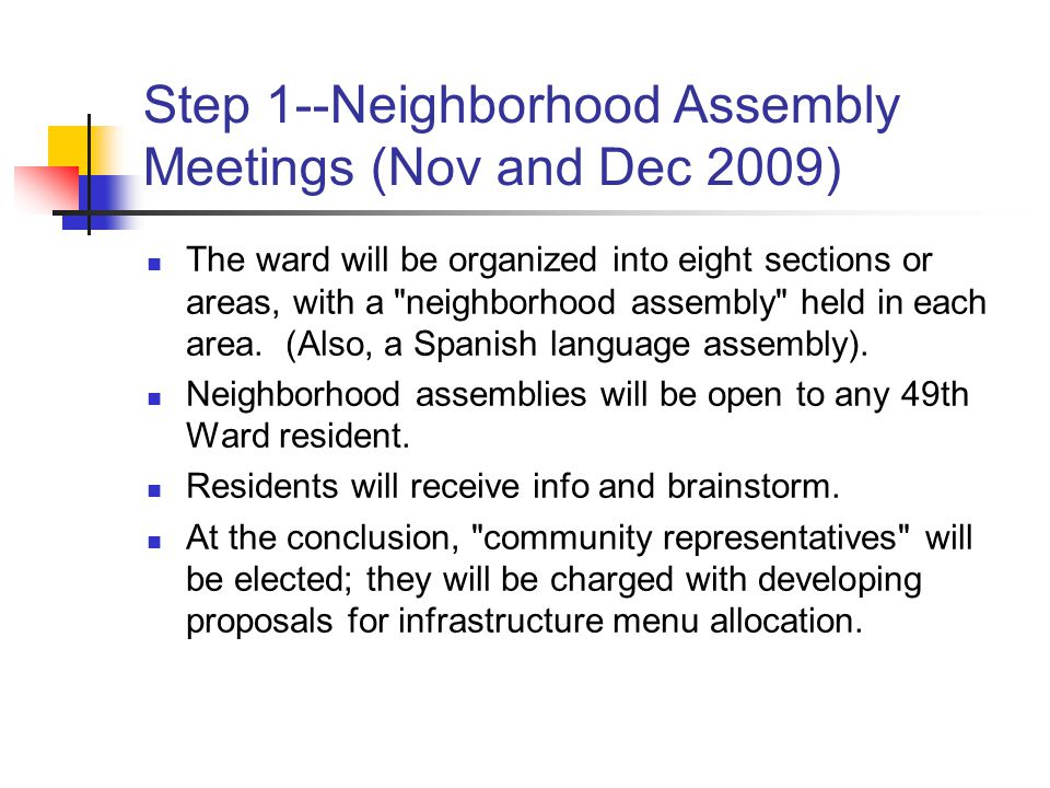 Step 1--Neighborhood Assembly Meetings (Nov and Dec 2009)