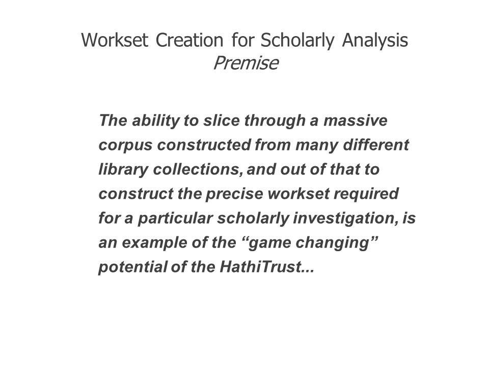 Workset Creation for Scholarly Analysis Premise