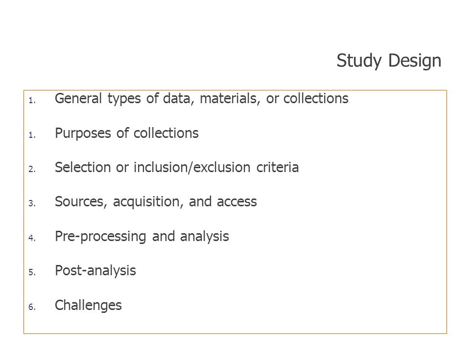 Study Design General types of data, materials, or collections