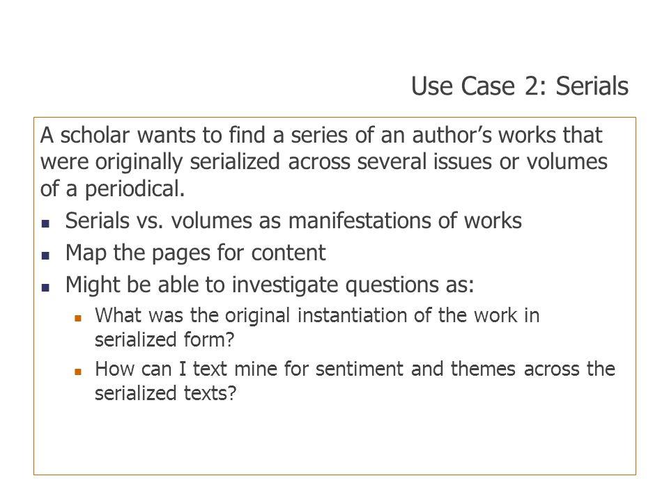 Use Case 2: Serials
