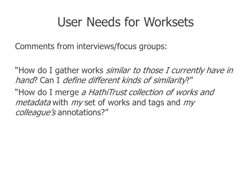 User Needs for Worksets