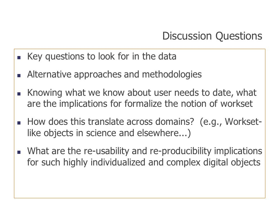 Discussion Questions Key questions to look for in the data