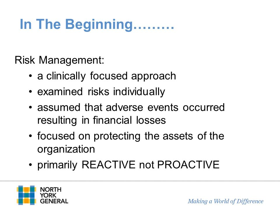 In The Beginning……… Risk Management: a clinically focused approach