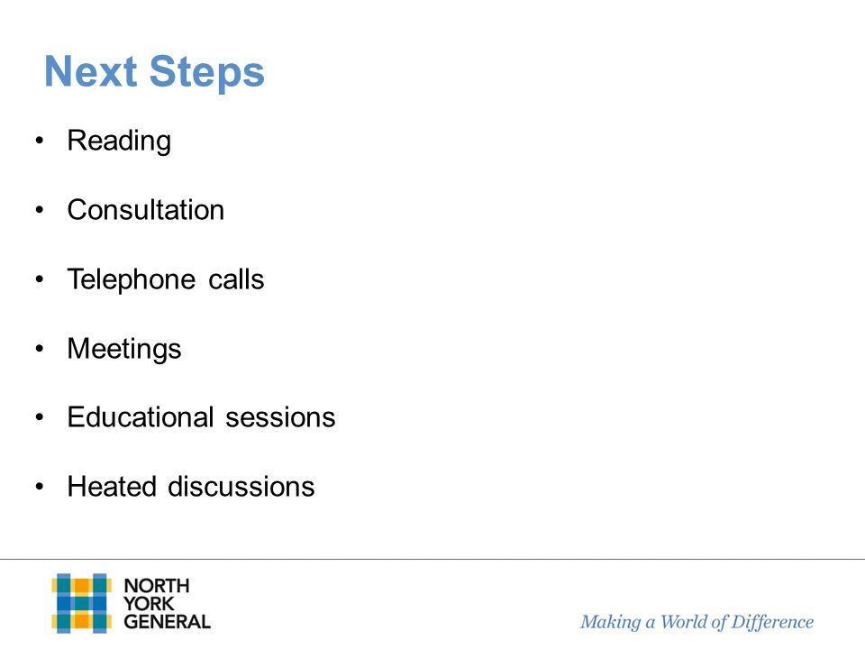Next Steps Reading Consultation Telephone calls Meetings