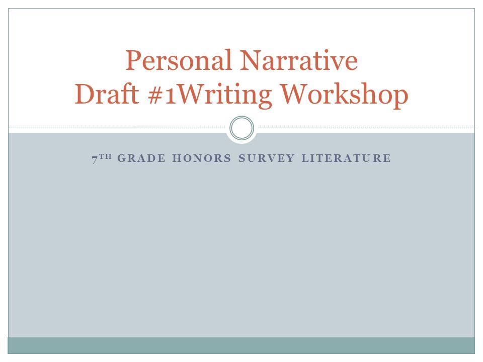Personal Narrative Draft #1Writing Workshop