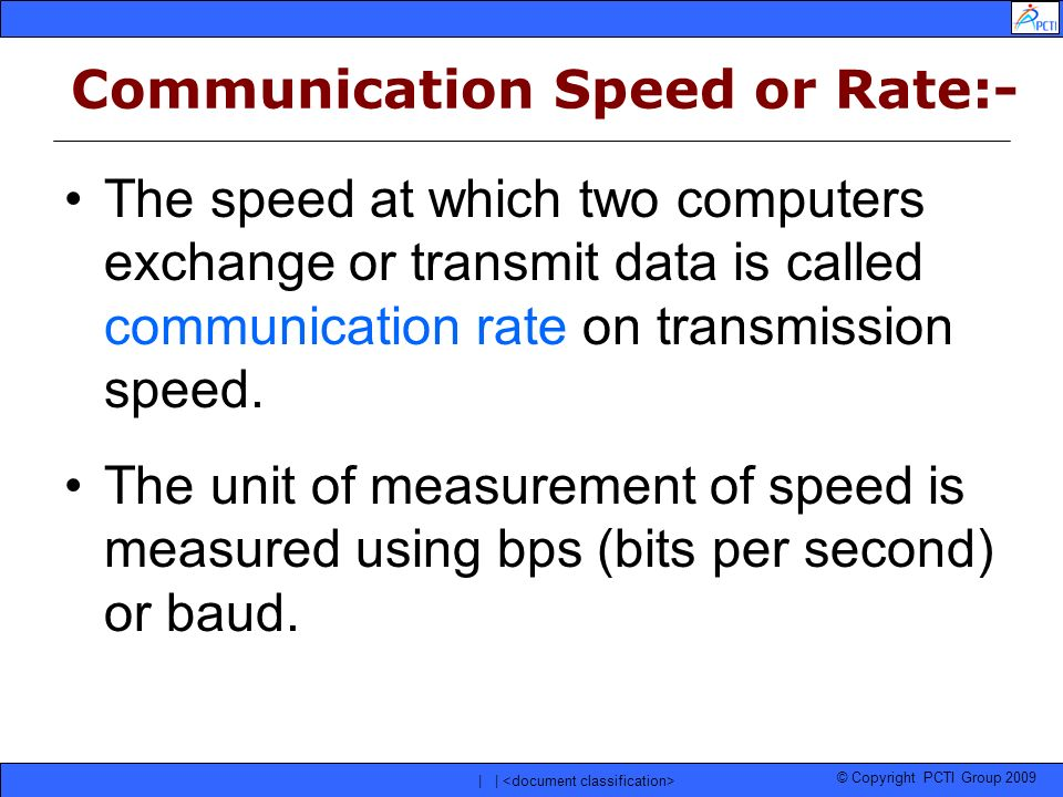 Communication Speed or Rate:-