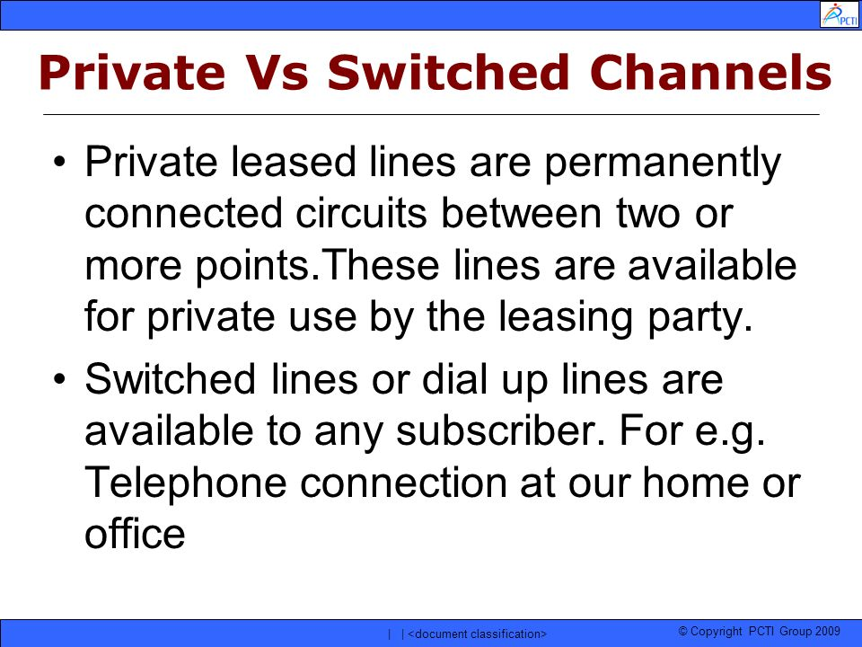 Private Vs Switched Channels