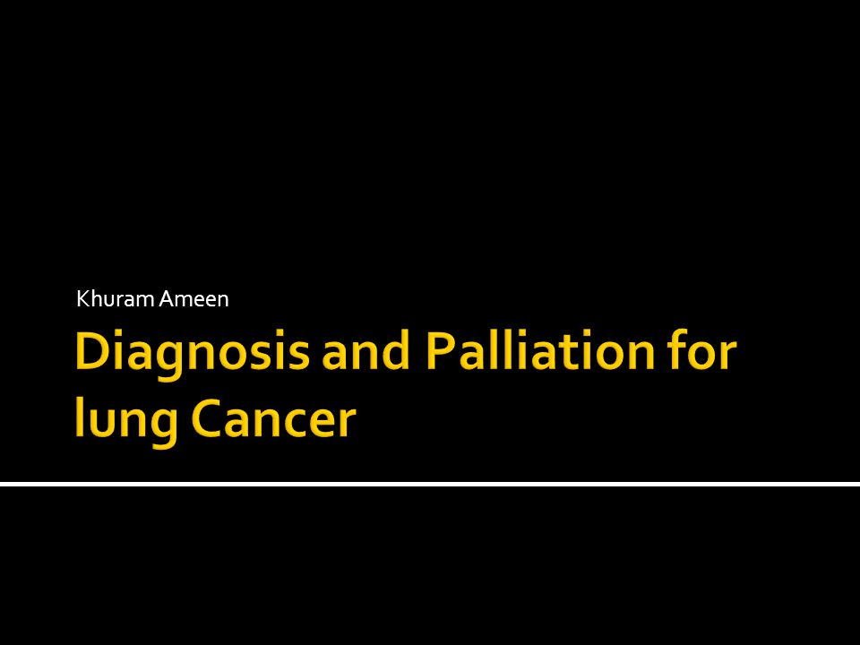 Diagnosis and Palliation for lung Cancer