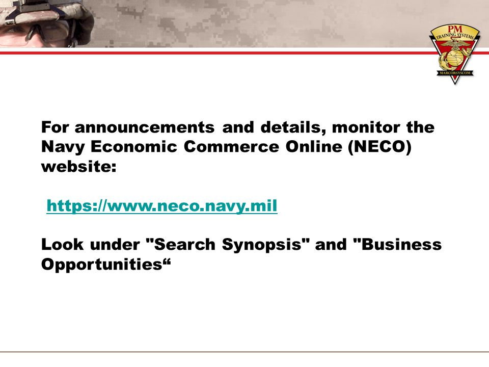 For announcements and details, monitor the Navy Economic Commerce Online (NECO) website:
