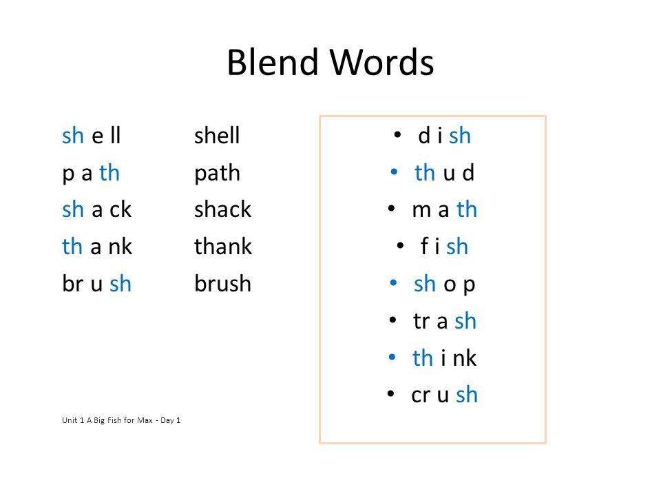 Blend Words sh e ll shell p a th path sh a ck shack th a nk thank
