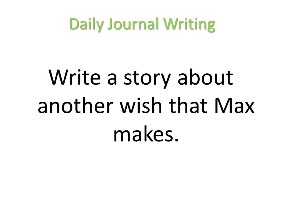 Write a story about another wish that Max makes.